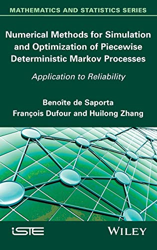 9781848218390: Numerical Methods for Simulation and Optimization of Piecewise Deterministic Markov Processes: Application to Reliability (Mathematics and Statistics)
