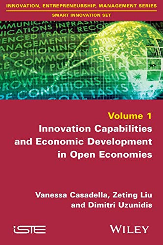 Innovation Capabilities and Economic Development in Open Economies: Dimitri Uzunidis; Vanessa ...