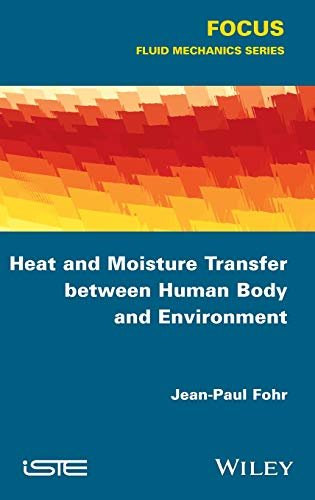 Heat and Moisture Transfer between Human Body and Environment (Focus): Fohr, Jean-Paul