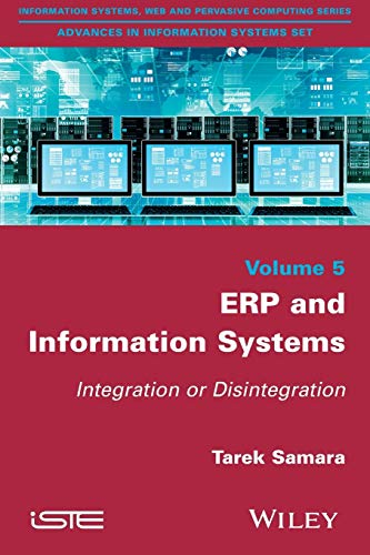 Erp and Information Systems: Integration or Disintegration: Samara; Tarek Samara