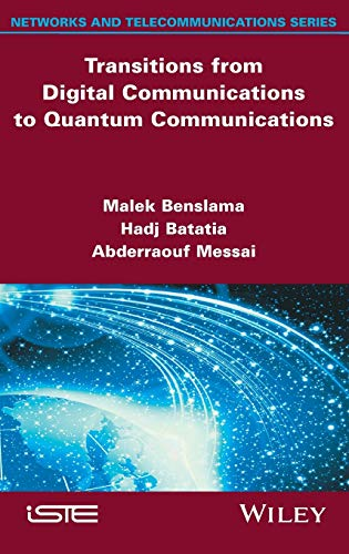 9781848219250: Transitions from Digital Communications to Quantum Communications: Concepts and Prospects (Networks and Telecommunications)