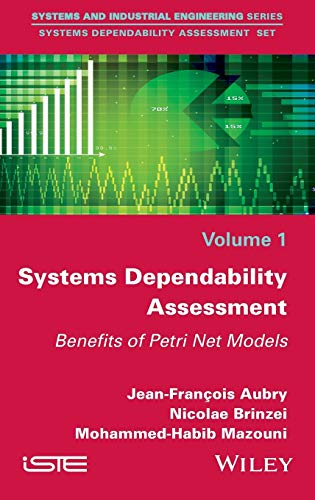 9781848219915: Systems Dependability Assessment: Benefits of Petri Net Models (Systems and Industrial Engineering)