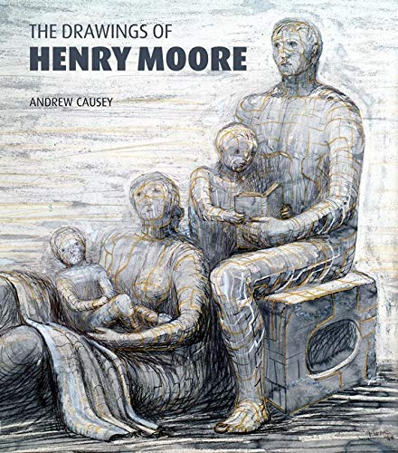 The Drawings of Henry Moore: Causey, Andrew