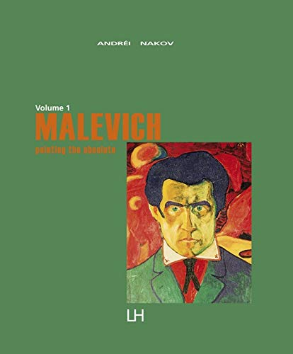 Malevich: Painting the Absolute: Nakov, Andr� i