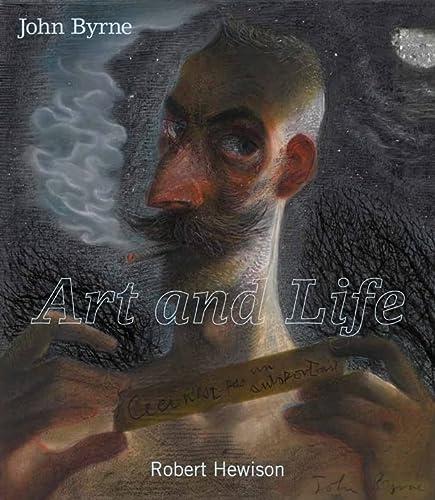 John Byrne: Art and Life (Hardback): Robert Hewison