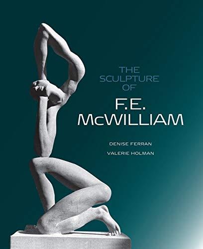 9781848220492: The Sculpture of F. E. McWilliam (British Sculptors and Sculpture)