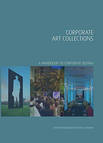 Corporate Art Collections (Handbooks in International Art Business): Appleyard, Charlotte; Salzmann...