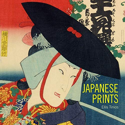Japanese Prints: Ukiyo-e in Edo, 1700-1900: Ellis Tinios