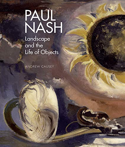 9781848220966: Paul Nash: Landscape and the Life of Objects
