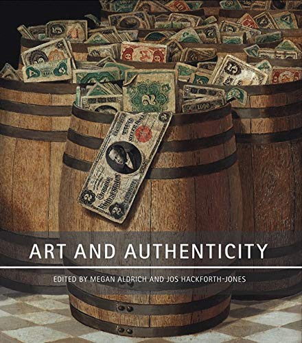 Art and Authenticity: Megan Aldrich, Jos Hackforth-Jones, with essays by Megan Aldrich, David ...