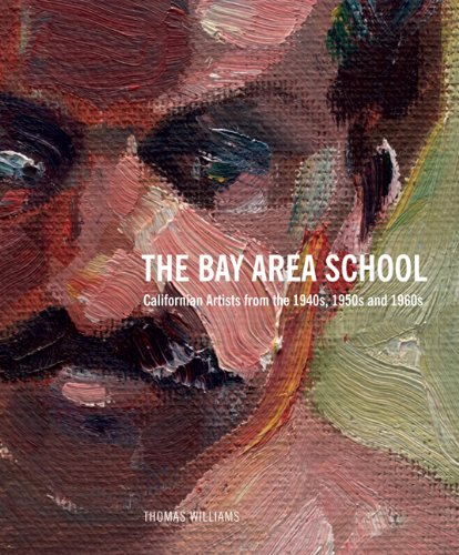 The Bay Area School: Californian Artists from: Thomas Williams; with