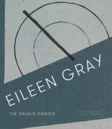 Eileen Gray 9781848221833: Andrew Lambirth, Peter Adam