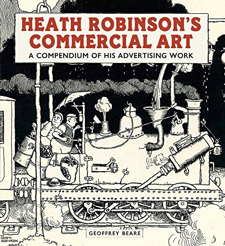 9781848222168: Heath Robinson's Commercial Art: A Compendium of His Advertising Work 2017