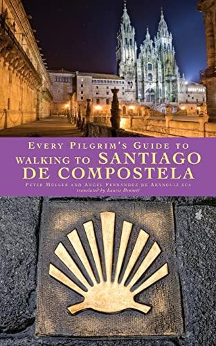 9781848250260: Every Pilgrim's Guide to Walking to Santiago de Compostela