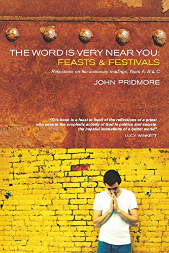 9781848250314: The Word is Very Near You: Feasts and Festivals: A Guide to Preaching the Lectionary