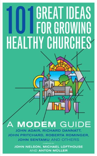 101 Great Ideas for Growing Healthy Churches: A MODEM Guide: Malcolm Grundy
