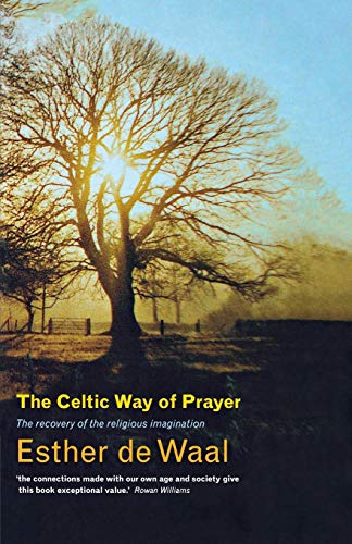 9781848250512: The Celtic Way of Prayer: The Recovery of the Religious Imagination