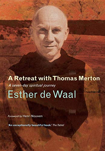 9781848250666: A Retreat with Thomas Merton: A Seven-Day Spiritual Journey