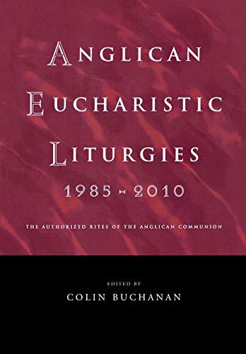 9781848250871: Anglican Eucharistic Liturgies 1985-2010