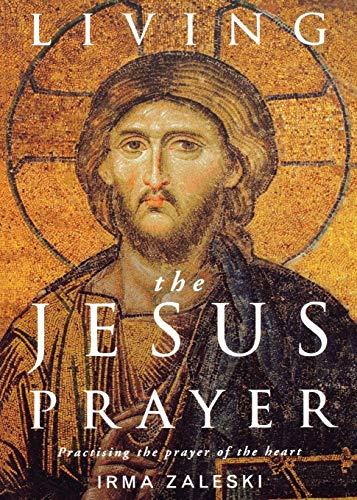 9781848251014: Living the Jesus Prayer: Practising the prayer of the heart