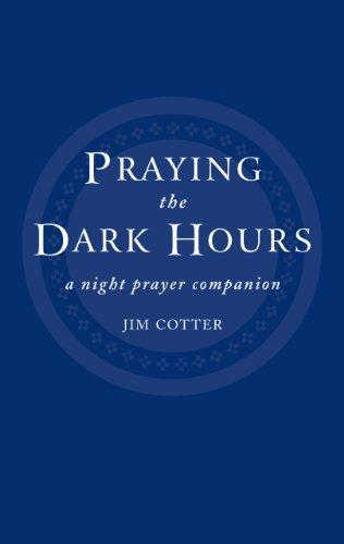9781848251090: Praying the Dark Hours: A Night Prayer Companion