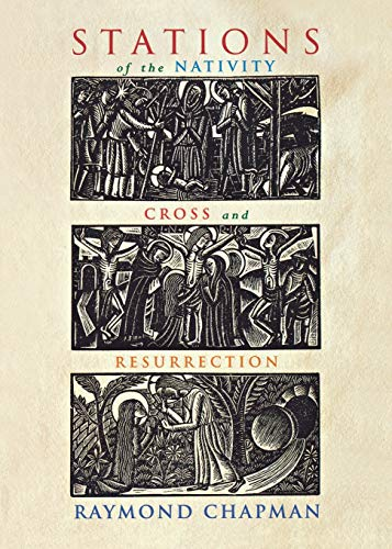 Stations of the Nativity, Cross and Resurrection: Chapman, Raymond