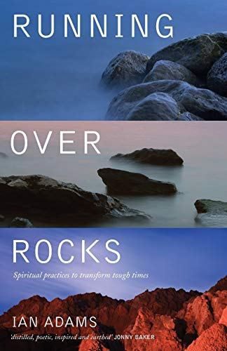 9781848251687: Running Over Rocks: Spiritual Practices to Transform Tough Times