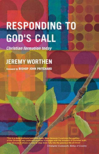 Responding to God's Call: Christian Formation Today: Worthen, Jeremy
