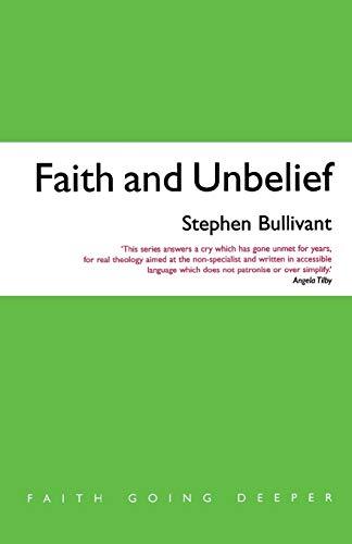 Faith and Unbelief: A theology of atheism: Bullivant, Stephen