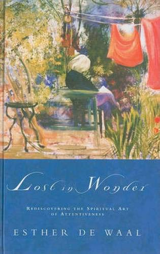 9781848252851: Lost in Wonder: Rediscovering the Spiritual Art of Attentiveness