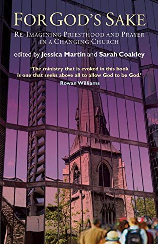 9781848258143: For God's Sake: Re-Imagining Priesthood and Prayer in a Changing Church