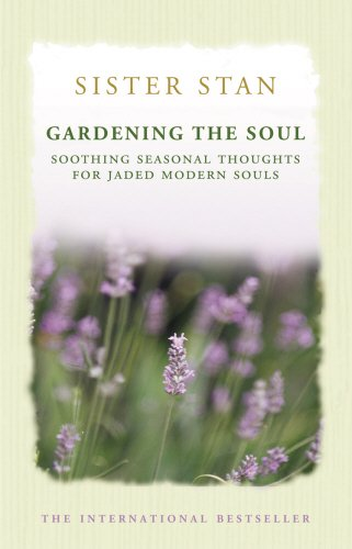 9781848270640: Gardening the Soul: Soothing Seasonal Thoughts for Jaded Modern Souls