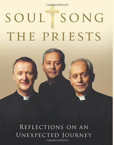 Soul Song: Reflections on an Unexpected Journey by the Priests. David Delargy, Eugene O'Hagan,...