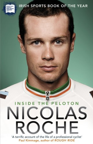 Inside The Peloton: My Life as a Professional Cyclist: Roche, Nicolas