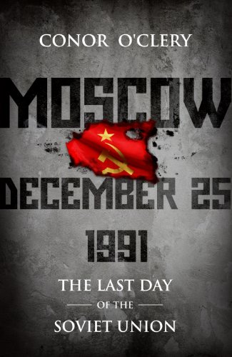 9781848271128: Moscow, December 25, 1991: The Last Day Of The Soviet Union