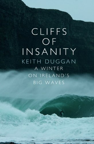 9781848271302: Cliffs Of Insanity: A Winter On Ireland's Big Waves