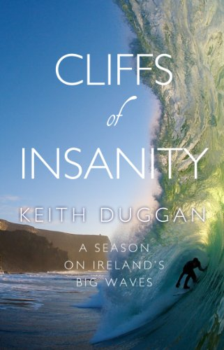 9781848271319: Cliffs Of Insanity: A Winter On Ireland's Big Waves