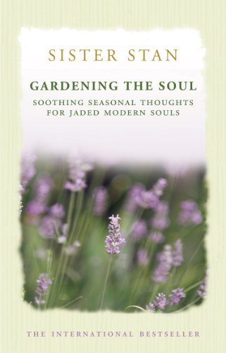 9781848271678: Gardening the Soul: Soothing Seasonal Thoughts for Jaded Modern Souls