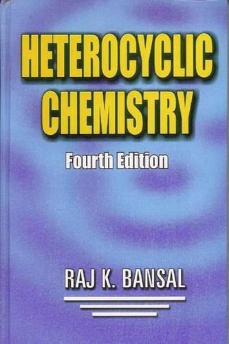 Heterocyclic Chemistry: Bansal Raj K.