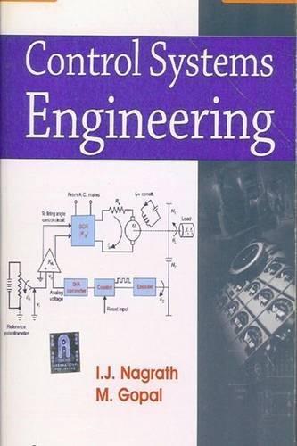 CONTROL SYSTEMS: ENGINEERING, 5th Edition: I. J. Nagrath,