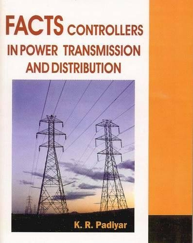Facts Controllers In Power Transmission And Distribution: Padiyar K. R.