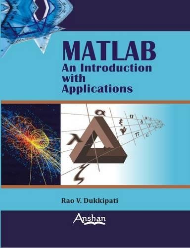Matlab: An Introduction with Applications (Hardback): Rao V. Dukkipati