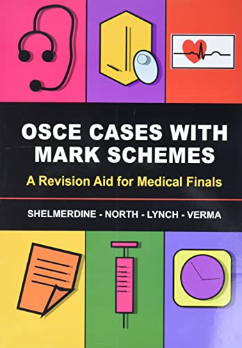OSCE Cases with Mark Schemes: A Revision Aid for Medical Finals (Paperback): Susan C. Shelmerdine, ...