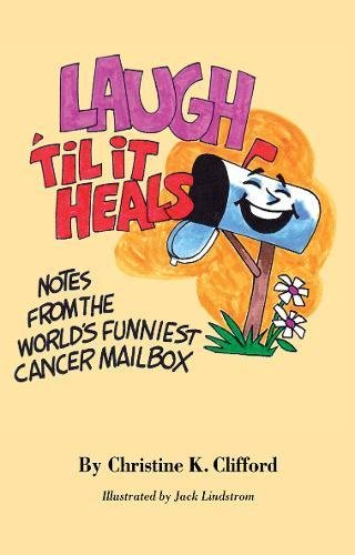 9781848290662: Laugh 'Til It Heals: Notes from the World's Funniest Cancer Mailbox