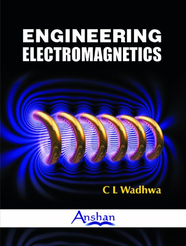 Engineering Electromagnetics: C L Wadhwa