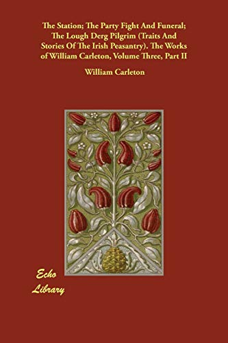 The Station; The Party Fight And Funeral;: William Carleton