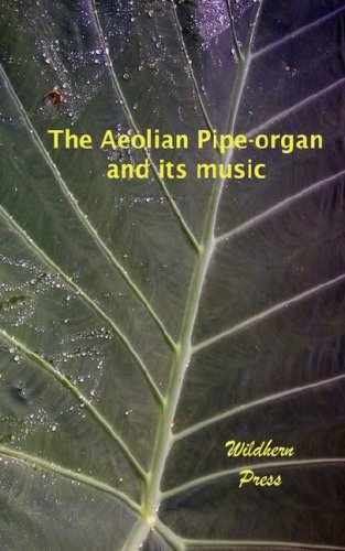 9781848300583: The Aeolian Pipe-organ and its music