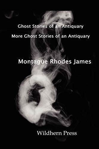 Ghost Stories of an Antiquary with More: James, M. R.