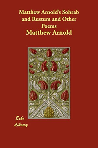 Matthew Arnold's Sohrab and Rustum and Other: Arnold, Matthew