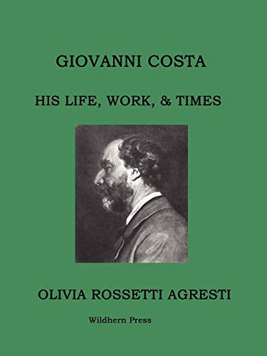 9781848301931: Giovanni Costa: His Life, Work, & Times